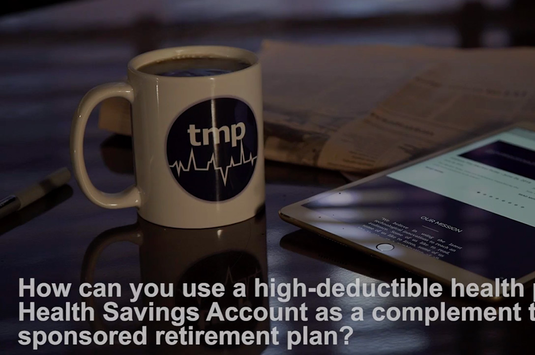 How can you use a HDHP and an HSA as a complement to your retirement plan?
