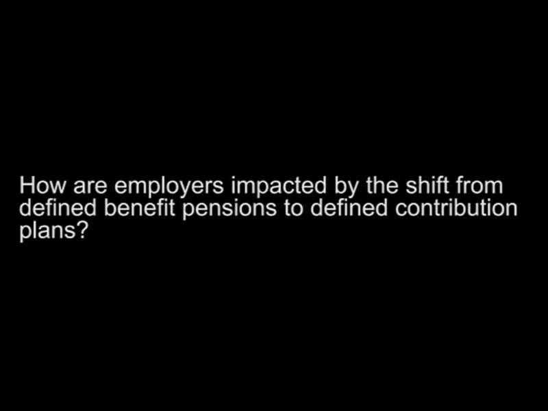 How are employers impacted by the shift from pensions to dc plans?
