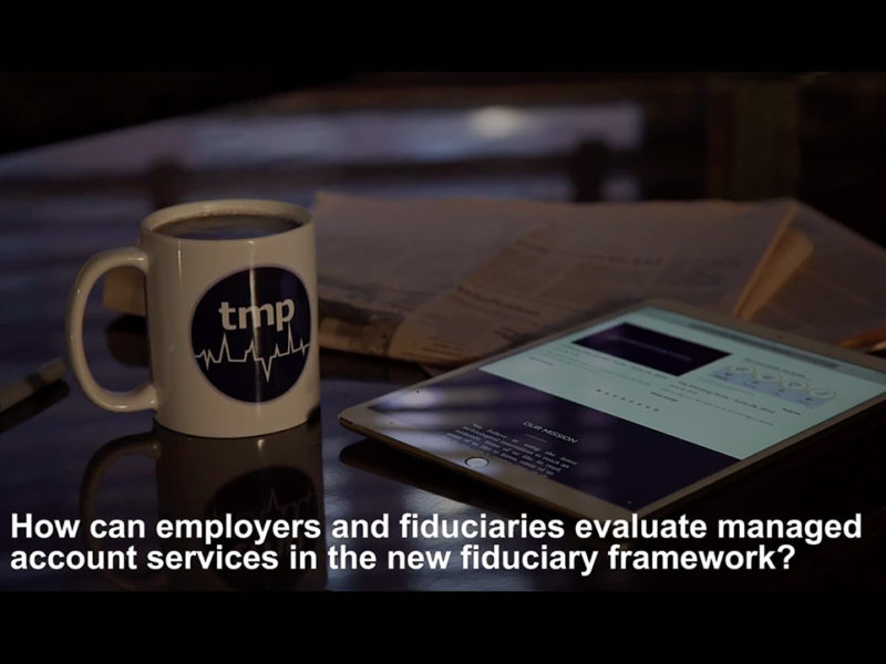 How can fiduciaries evaluate managed accounts in the new fiduciary framework?