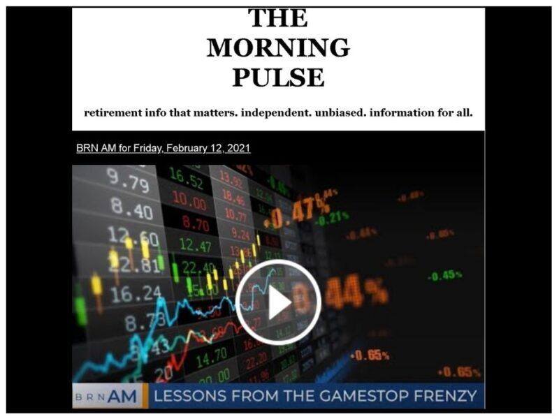 The Morning Pulse – Friday, February 12, 2021